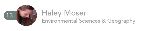 Haley Moser, Environmental Sciences and Geography