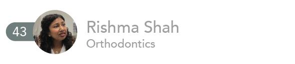 Rishma Shah, Orthodontics