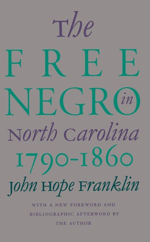 "Cover of ""The Free Negro in North Carolina"" by John Hope Franklin. There is no photo or illustration."