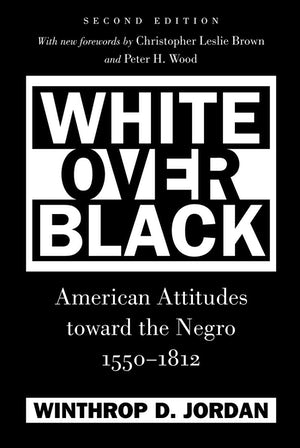 "Cover of ""White Over Black"" by Winthrop D. Jordan. There is no photo or illustration."