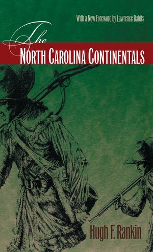 "Cover of ""The North Carolina Continentals"" by Hugh F. Rankin showing an illustration of a man in colonial garb carrying a rifle over his shoulder."