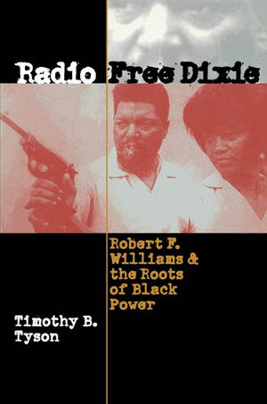 "Cover of ""Radio Free Dixie"" by Timothy B. Tyson showing a photograph of a bearded Black man holding a pistol and smoking a cigar with a Black woman by his side."