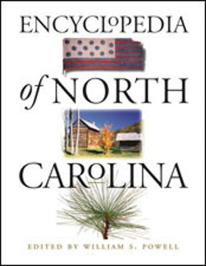 "Cover of ""Encyclopedia of North Carolina,"" edited by William S. Powell, showing photographs of a United States flag with 13 stars, some barns, and some pine needles."