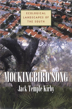 "Cover of ""Mockingbird Song"" by Jack Temple Kirby featuring a collage of a tree fading into an aerial photo of suburban homes."