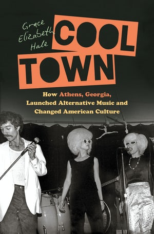 "Cover of ""Cool Town"" by Grace Elizabeth Hale, featuring an early photograph of rock band the B-52s."