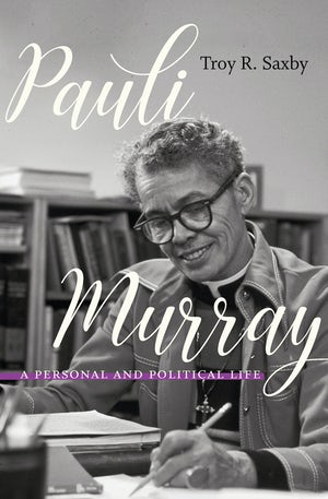 "Cover of ""Pauli Murray"" by Troy R. Saxby, showing a black-and-white portrait of Murray."